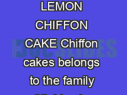 Page of EARL GREY LEMON CHIFFON CAKE Chiffon cakes belongs to the family of light cakes PowerPoint PPT Presentation
