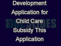Page of Department of Education and Early Childhood Development Application for Child Care Subsidy This Application must be completed in full and signed in two places