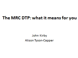 The MRC DTP: what it means for you