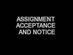 ASSIGNMENT ACCEPTANCE AND NOTICE