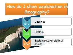 How do I show explanation in Geography?