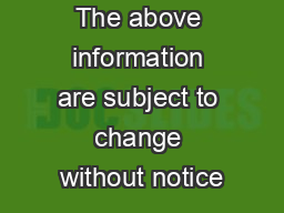 The above information are subject to change without notice PDF document - DocSlides