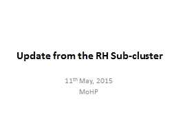 Update from the RH Sub-cluster