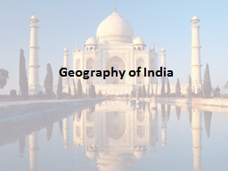Geography of India PowerPoint PPT Presentation