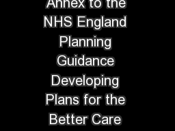 Annex to the NHS England Planning Guidance Developing Plans for the Better Care