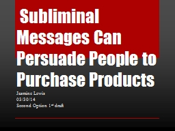 Subliminal Messages Can Persuade People to Purchase Produc