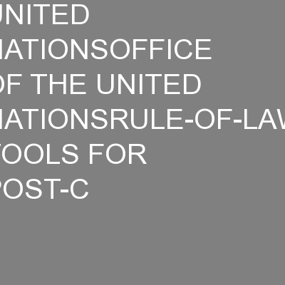 UNITED NATIONSOFFICE OF THE UNITED NATIONSRULE-OF-LAW TOOLS FOR POST-C PowerPoint PPT Presentation