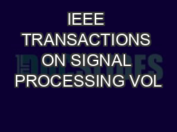IEEE TRANSACTIONS ON SIGNAL PROCESSING VOL