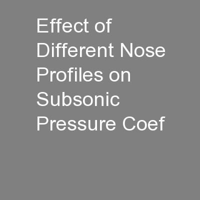 Effect of Different Nose Profiles on Subsonic Pressure Coef PowerPoint PPT Presentation