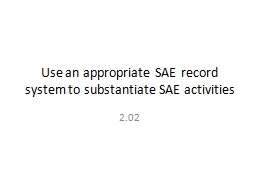 Use an appropriate SAE record system to substantiate SAE ac