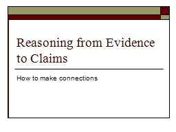 Reasoning from Evidence to Claims PowerPoint PPT Presentation