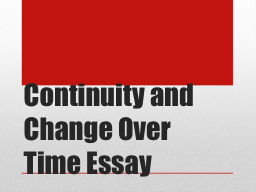 Continuity and Change Over Time Essay