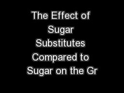 The Effect of Sugar Substitutes Compared to Sugar on the Gr