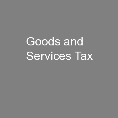 Goods and Services Tax PowerPoint PPT Presentation