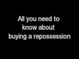 All you need to know about buying a repossession