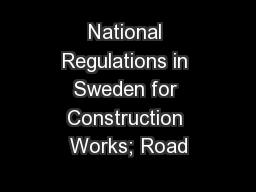 National Regulations in Sweden for Construction Works; Road PowerPoint PPT Presentation