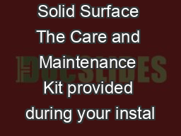 Wilsonart Solid Surface The Care and Maintenance Kit provided during your instal PDF document - DocSlides