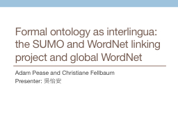 Formal ontology as interlingua: the SUMO and