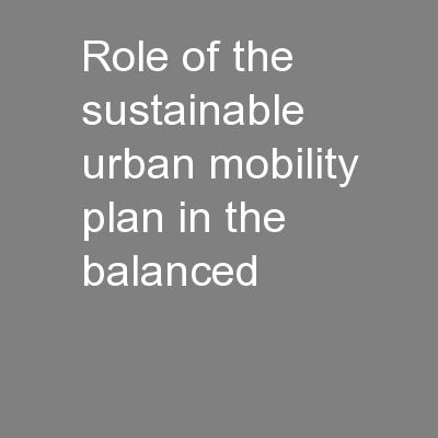 Role of the Sustainable Urban Mobility Plan in the balanced
