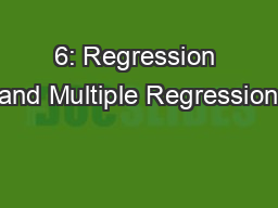 6: Regression and Multiple Regression PowerPoint PPT Presentation