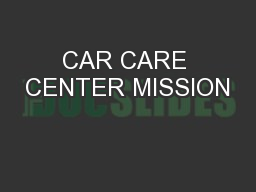 CAR CARE CENTER MISSION