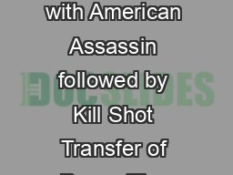 Chronological Order Of The Mitch Rapp Storyline The Mitch Rapp story begins with American Assassin followed by Kill Shot Transfer of Power The Third Option Separation of Power Executive Power Memoria