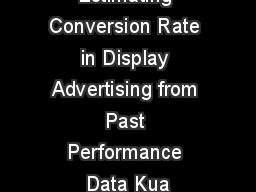 Estimating Conversion Rate in Display Advertising from Past Performance Data Kua