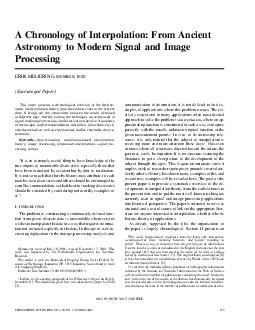 A Chronology of Interpolation From Ancient Astronomy to Modern Signal and Image Processing ERIK MEIJERING  MEMBER IEEE Encouraged Paper This paper presents a chronological overview of the develop men