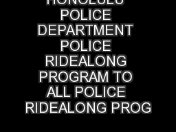 HONOLULU POLICE DEPARTMENT POLICE RIDEALONG PROGRAM TO ALL POLICE RIDEALONG PROG