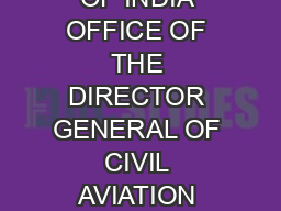 GOVERNMENT OF INDIA OFFICE OF THE DIRECTOR GENERAL OF CIVIL AVIATION TECHNICAL C