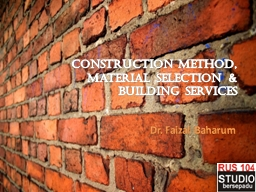 Construction Method, Material Selection & Building Serv