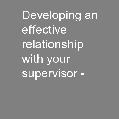 Developing an effective relationship with your supervisor -