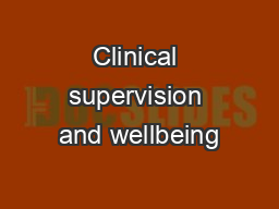 Clinical supervision and wellbeing