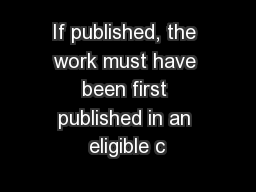 If published, the work must have been first published in an eligible c