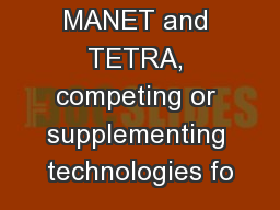 MANET and TETRA, competing or supplementing technologies fo