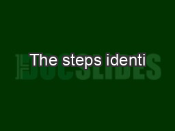 The steps identi�ed here are a general framework that appli