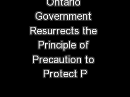 Ontario Government Resurrects the Principle of Precaution to Protect P