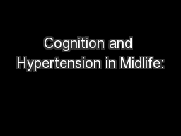 Cognition and Hypertension in Midlife: