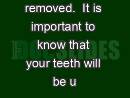 braces are removed.  It is important to know that your teeth will be u