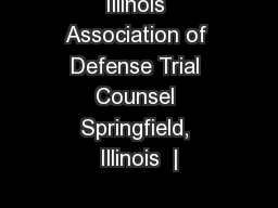 Illinois Association of Defense Trial Counsel Springfield, Illinois  |