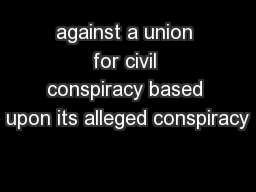 against a union for civil conspiracy based upon its alleged conspiracy