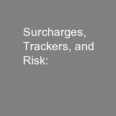 Surcharges, Trackers, and Risk: PowerPoint PPT Presentation