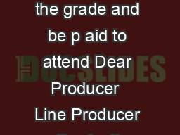 The Cinematographer must attend the grade and be p aid to attend Dear Producer  Line Producer or Production Manager  this article is for you