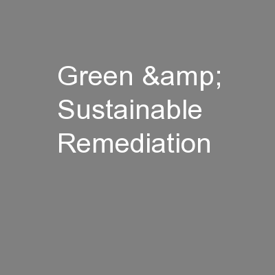 Green & Sustainable Remediation