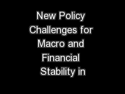 New Policy Challenges for Macro and Financial Stability in