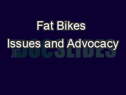 Fat Bikes Issues and Advocacy