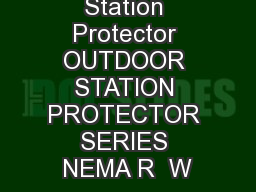 Station Protector OUTDOOR STATION PROTECTOR SERIES NEMA R  W