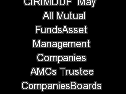b Securities and Exchange Board of India Page of CIRCULAR CIRIMDDF  May    All Mutual FundsAsset Management Companies AMCs Trustee CompaniesBoards of Trustees of Mutual Funds Sir Madam Subject Circul