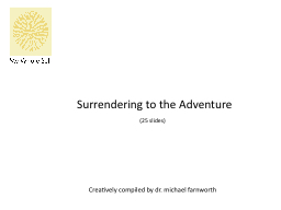 Surrendering to the Adventure
