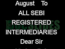 b Securities and Exchange Board of India Page of CIRCULAR CIRMIRSD  August    To ALL SEBI REGISTERED INTERMEDIARIES Dear Sir Madam Sub Information regarding Grievance Redressal Mechanism